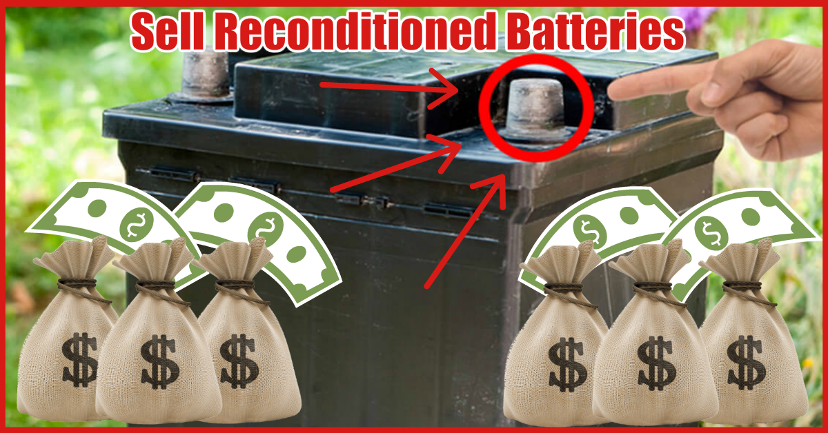 how to sell reconditioned batteries